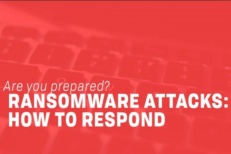 Ransomware Attacks: How to Respond